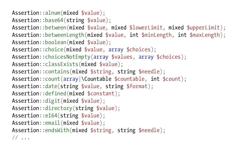 Assertion::alnum(mixed $value); Assertion::base...