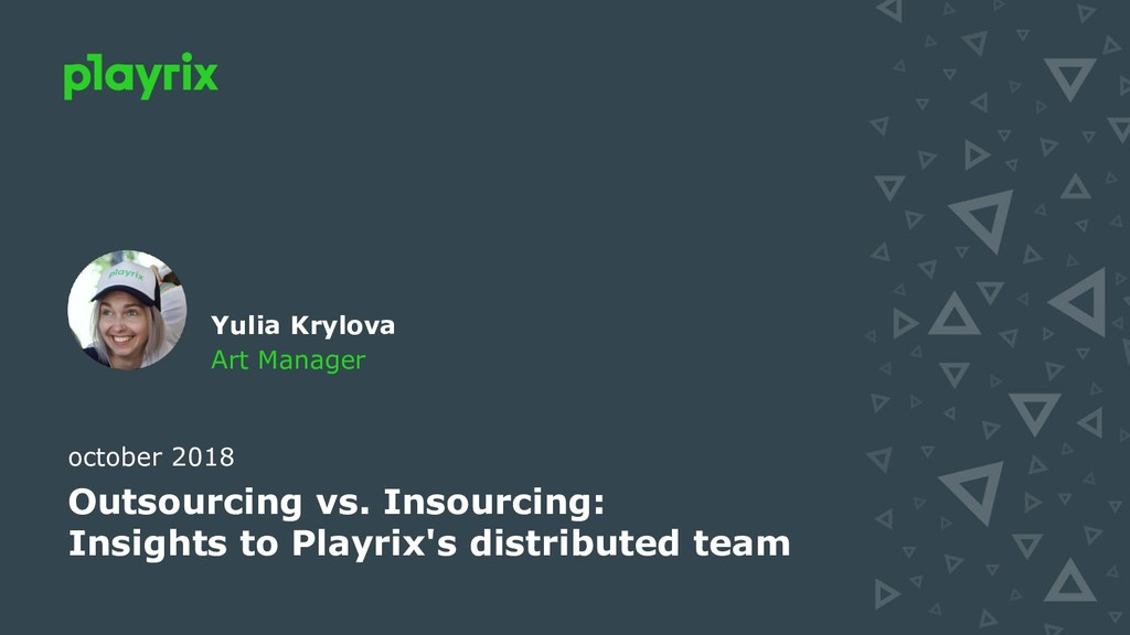 Outsourcing vs. Insourcing: Insights to Playrix...