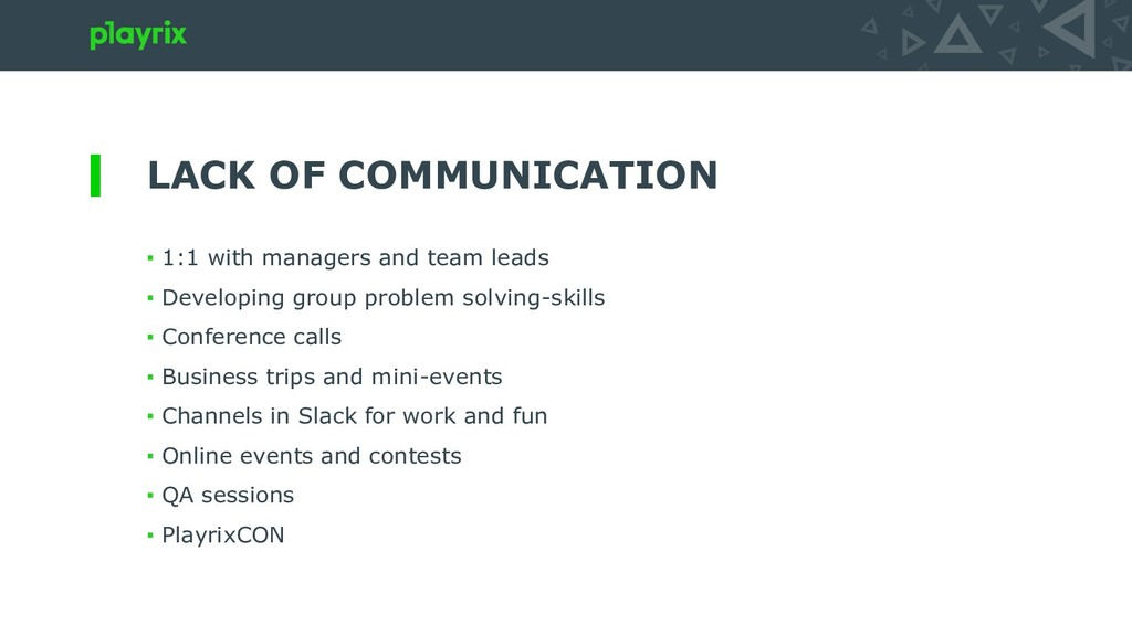 LACK OF COMMUNICATION ▪ 1:1 with managers and t...