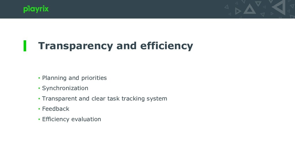 Transparency and efficiency ▪ Planning and prio...