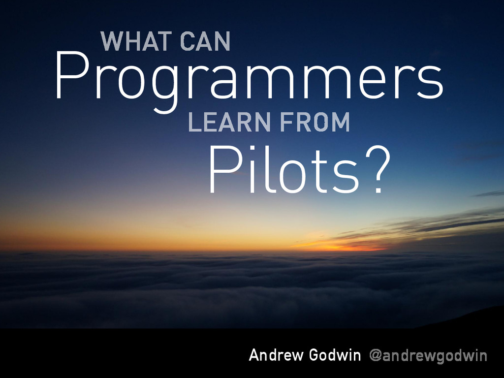 Andrew Godwin @andrewgodwin Programmers LEARN F...