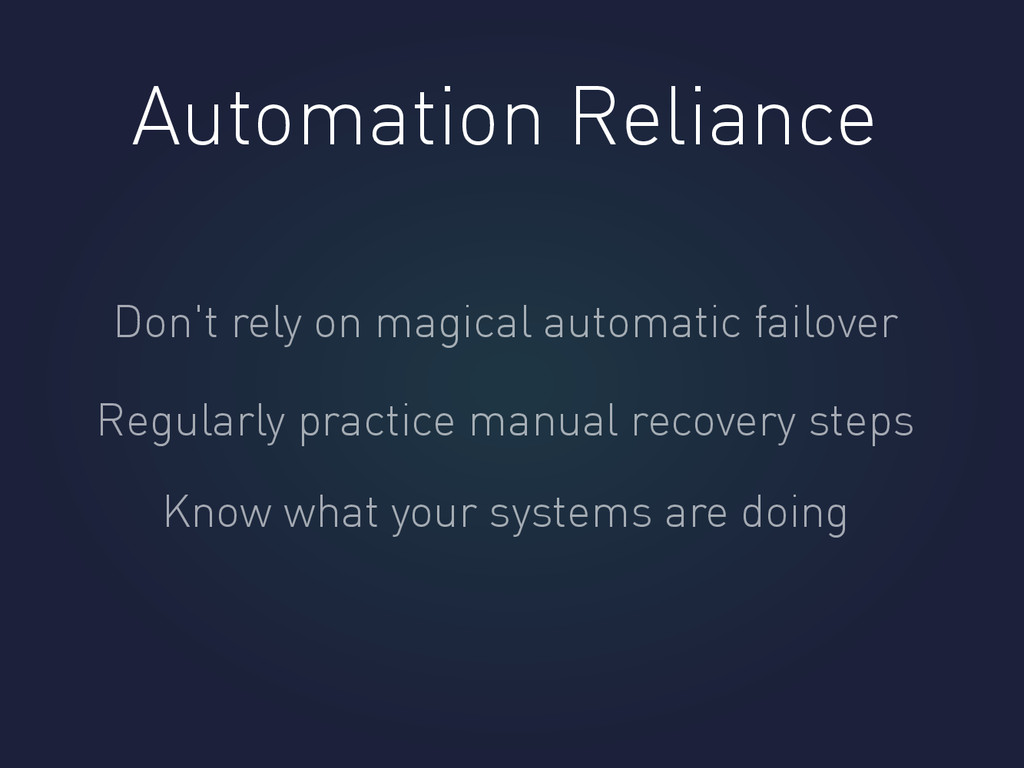 Automation Reliance Don't rely on magical autom...