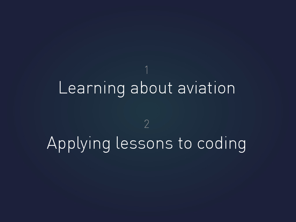 Learning about aviation Applying lessons to cod...