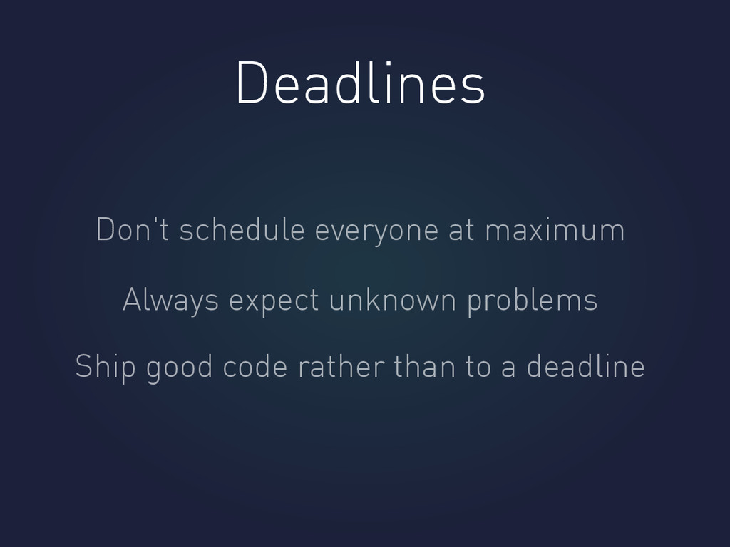 Deadlines Don't schedule everyone at maximum Al...