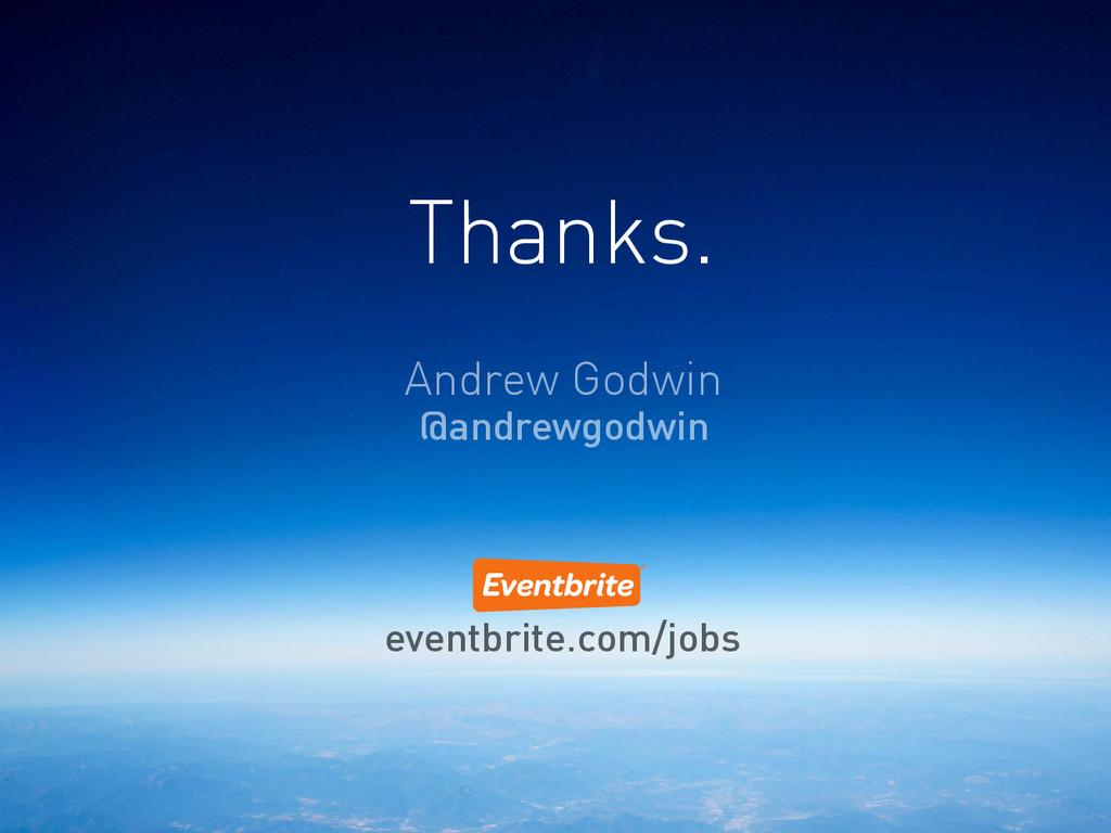 Thanks. Andrew Godwin @andrewgodwin eventbrite....