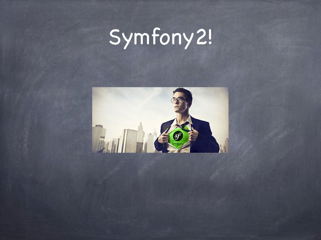 Symfony2!