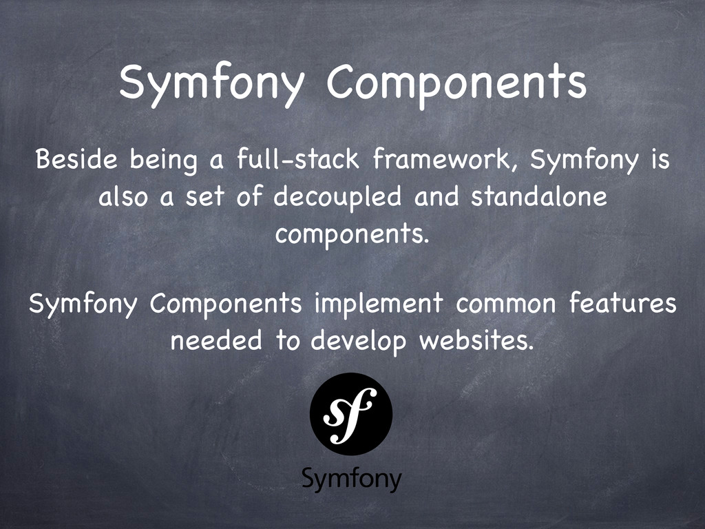 Symfony Components Beside being a full-stack fr...