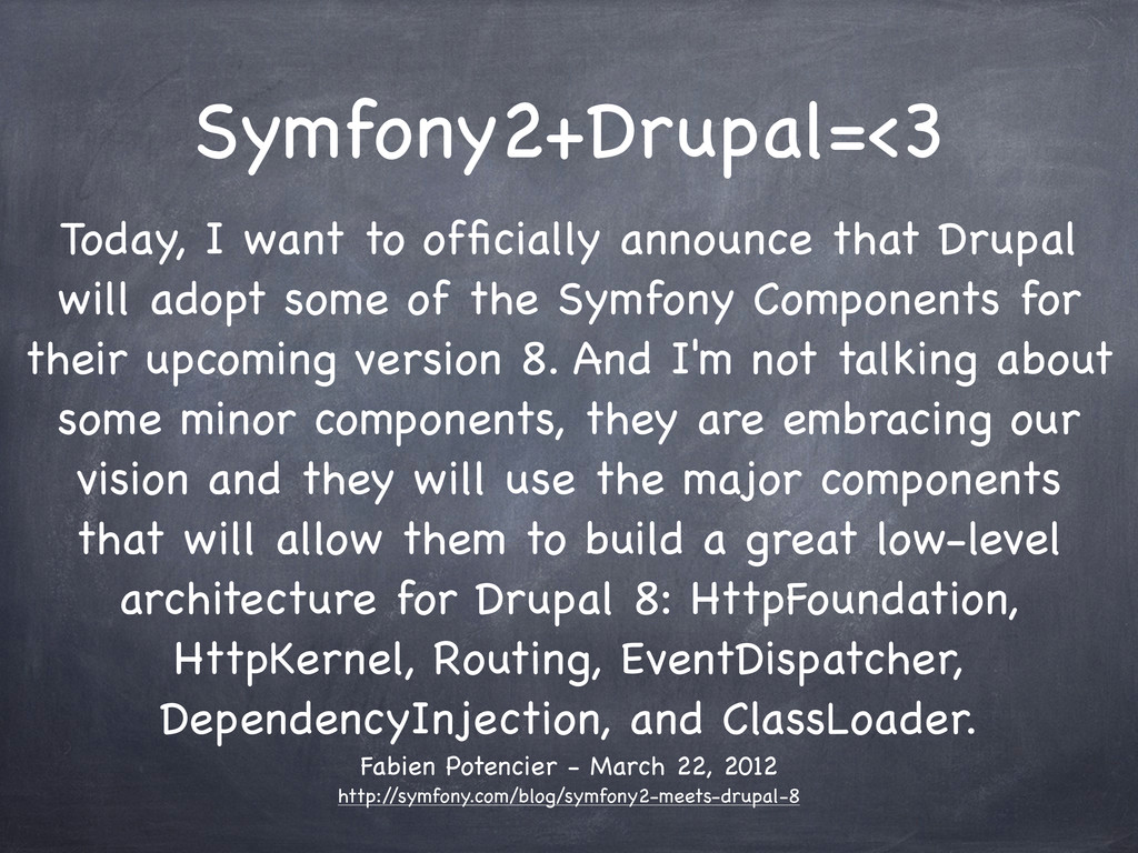 Symfony2+Drupal=<3 Today, I want to officially a...