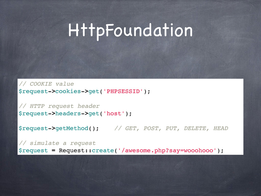 HttpFoundation // COOKIE value $request->cookie...