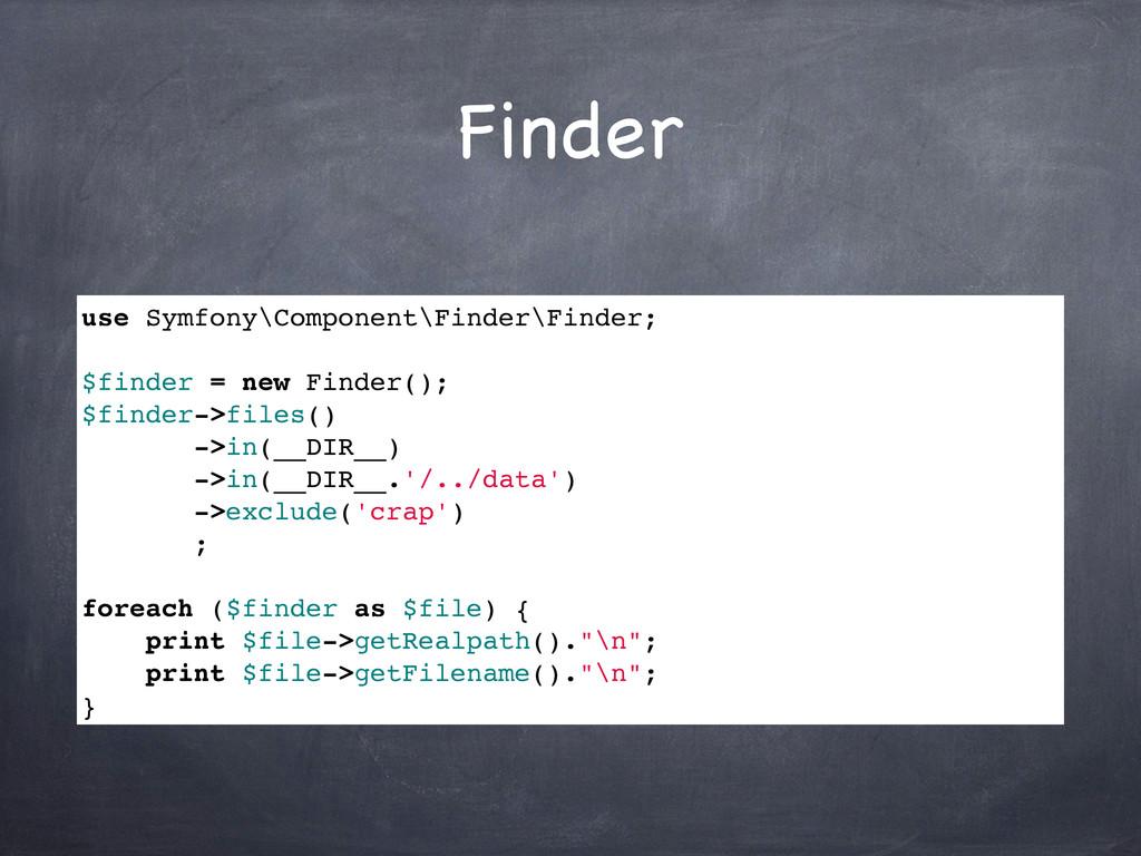 Finder use Symfony\Component\Finder\Finder; $fi...
