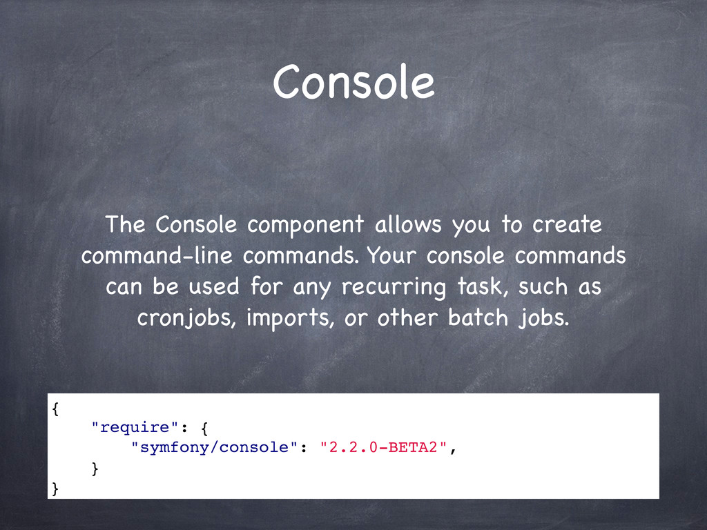 Console The Console component allows you to cre...
