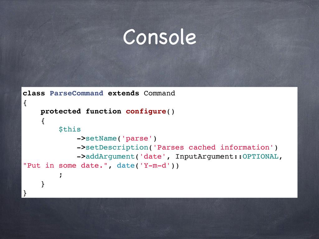 Console class ParseCommand extends Command { pr...