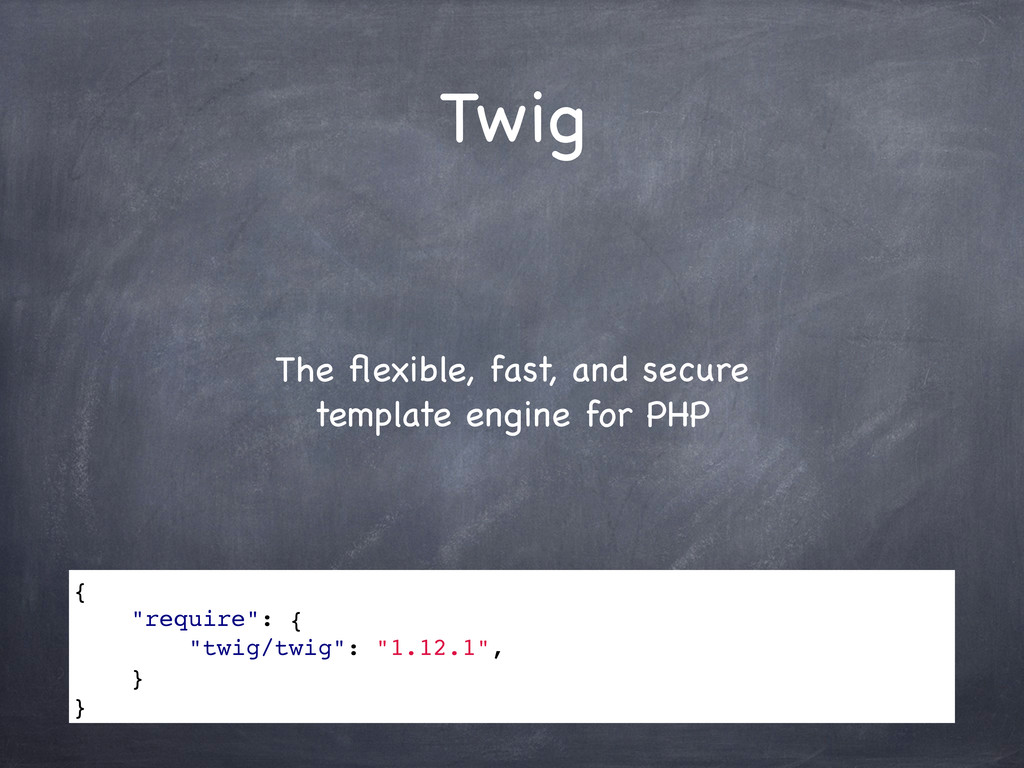 Twig The flexible, fast, and secure template eng...
