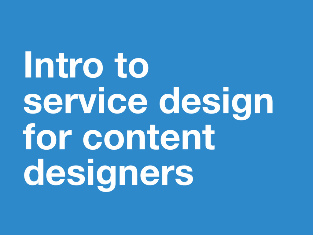 Intro to service design for content designers