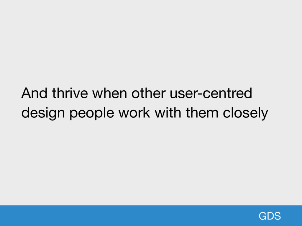 GDS And thrive when other user-centred design p...