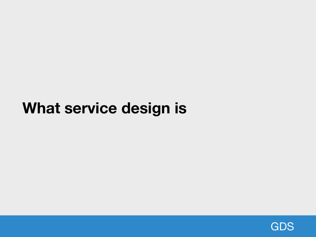 GDS What service design is