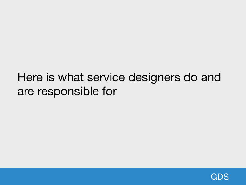 GDS Here is what service designers do and are r...