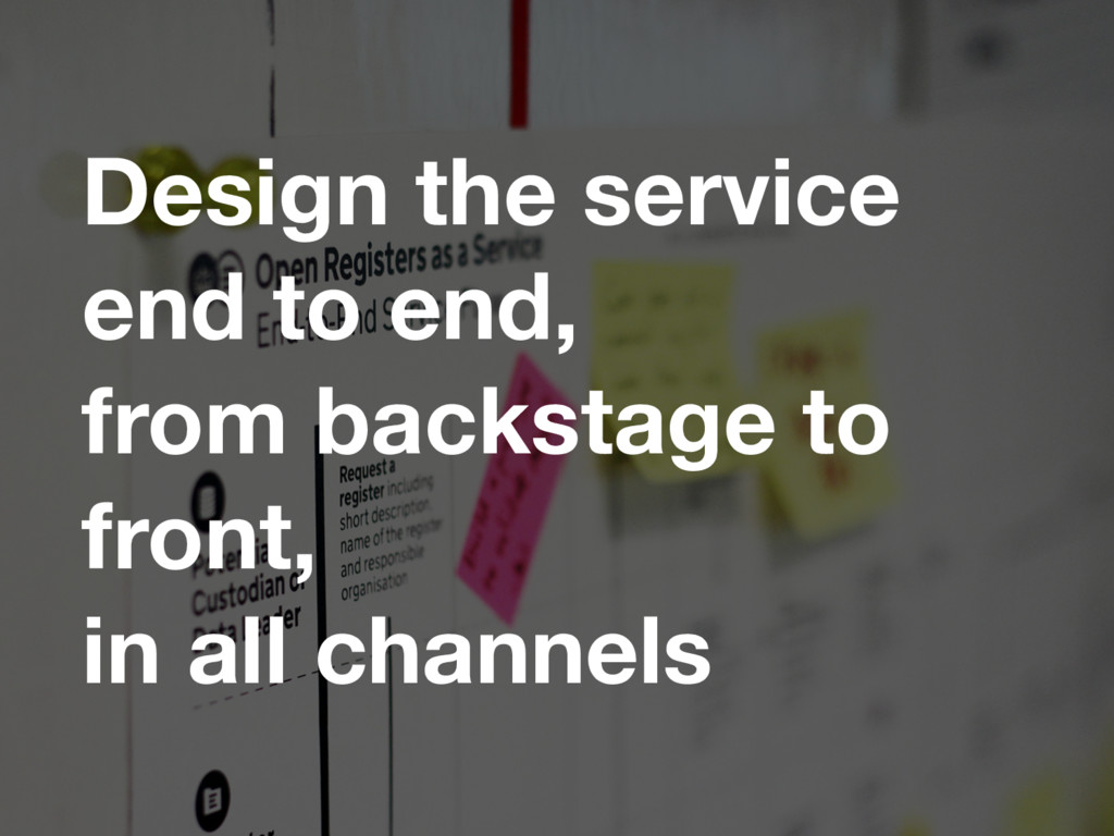 Design the service end to end, from backstage t...