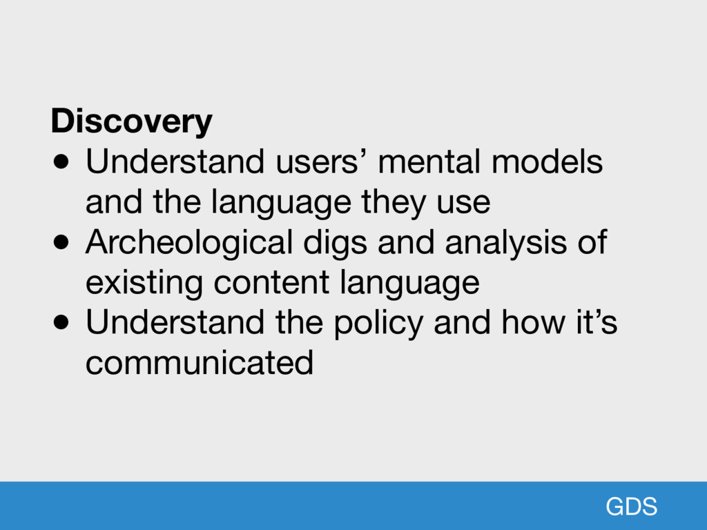 GDS Discovery ● Understand users' mental models...