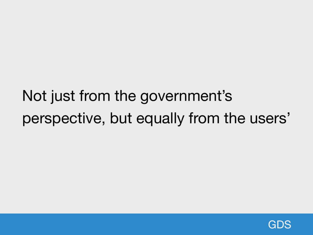 GDS Not just from the government's perspective,...