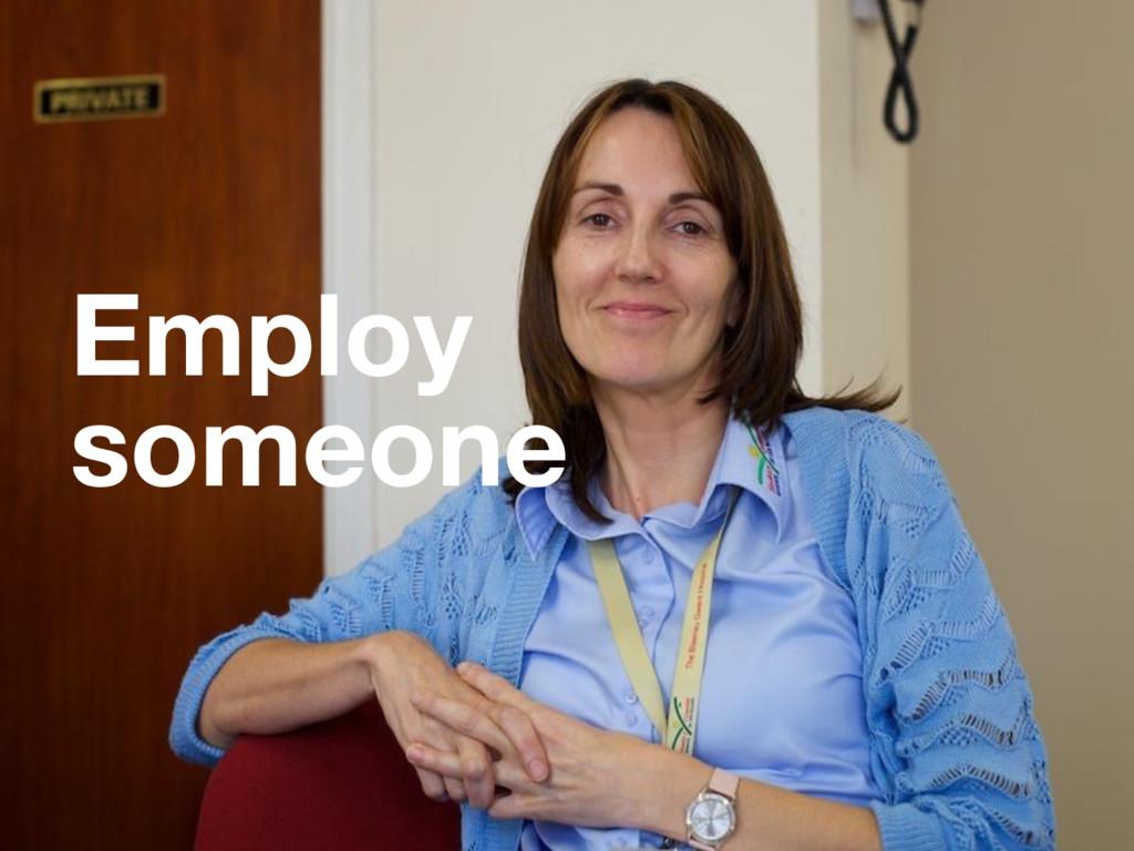 Employ someone