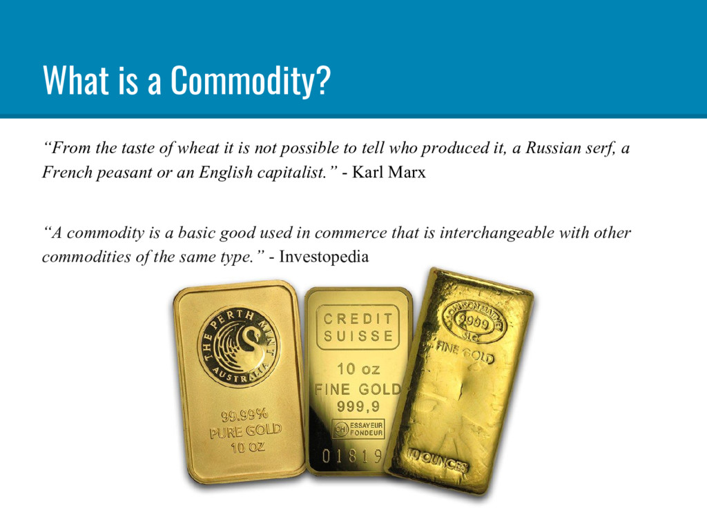 """What is a Commodity? """"From the taste of wheat i..."""