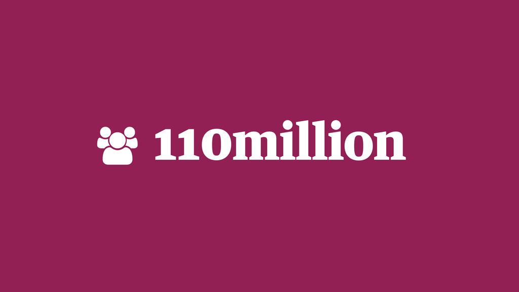 110million !