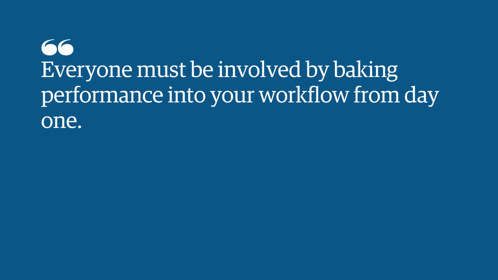 Everyone must be involved by baking performance...