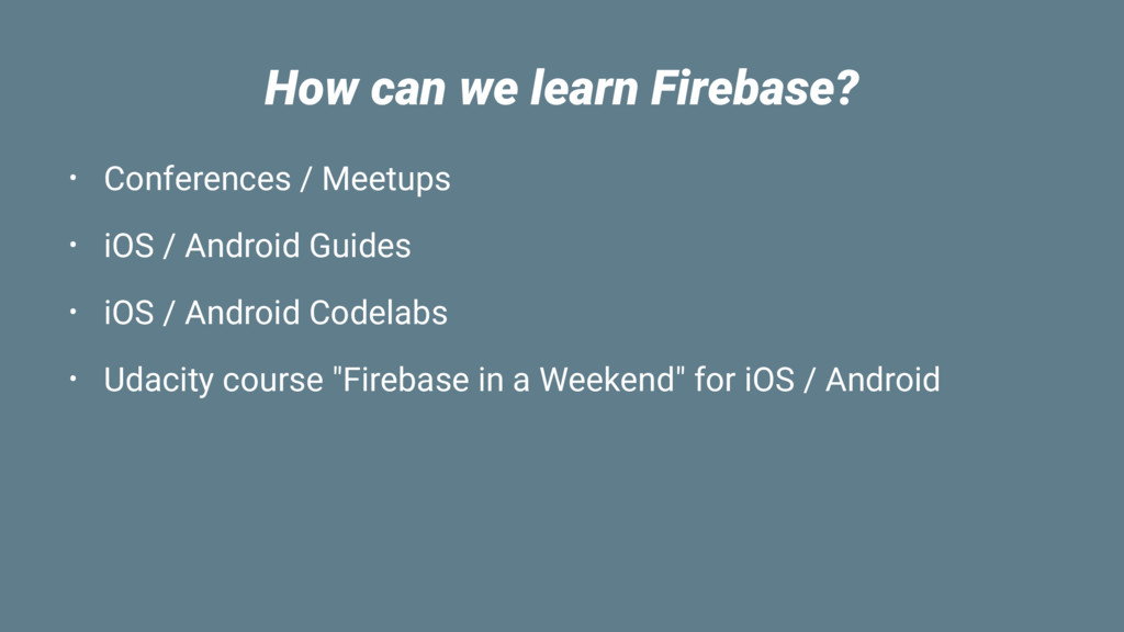 How can we learn Firebase? • Conferences / Meet...