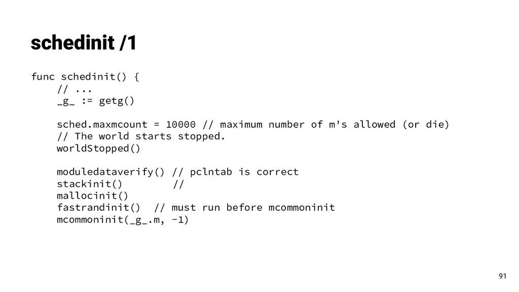 func schedinit() { // ... _g_ := getg() sched.m...