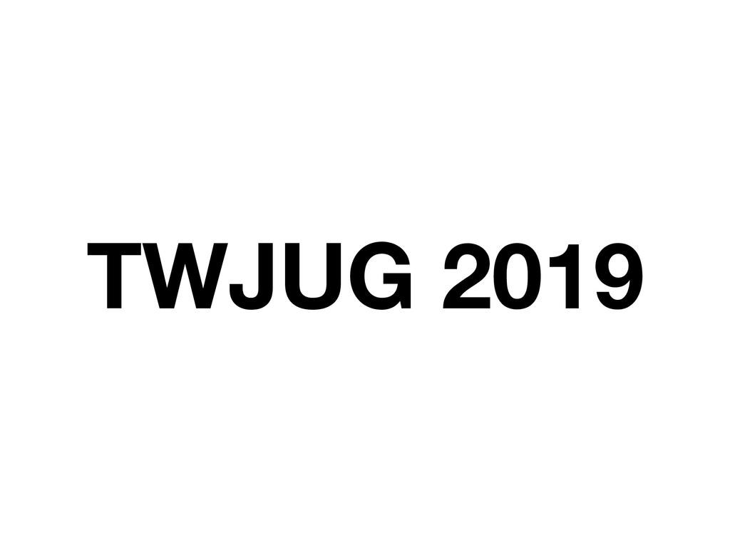 TWJUG 2019