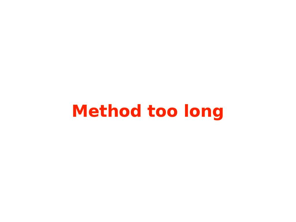 Method too long