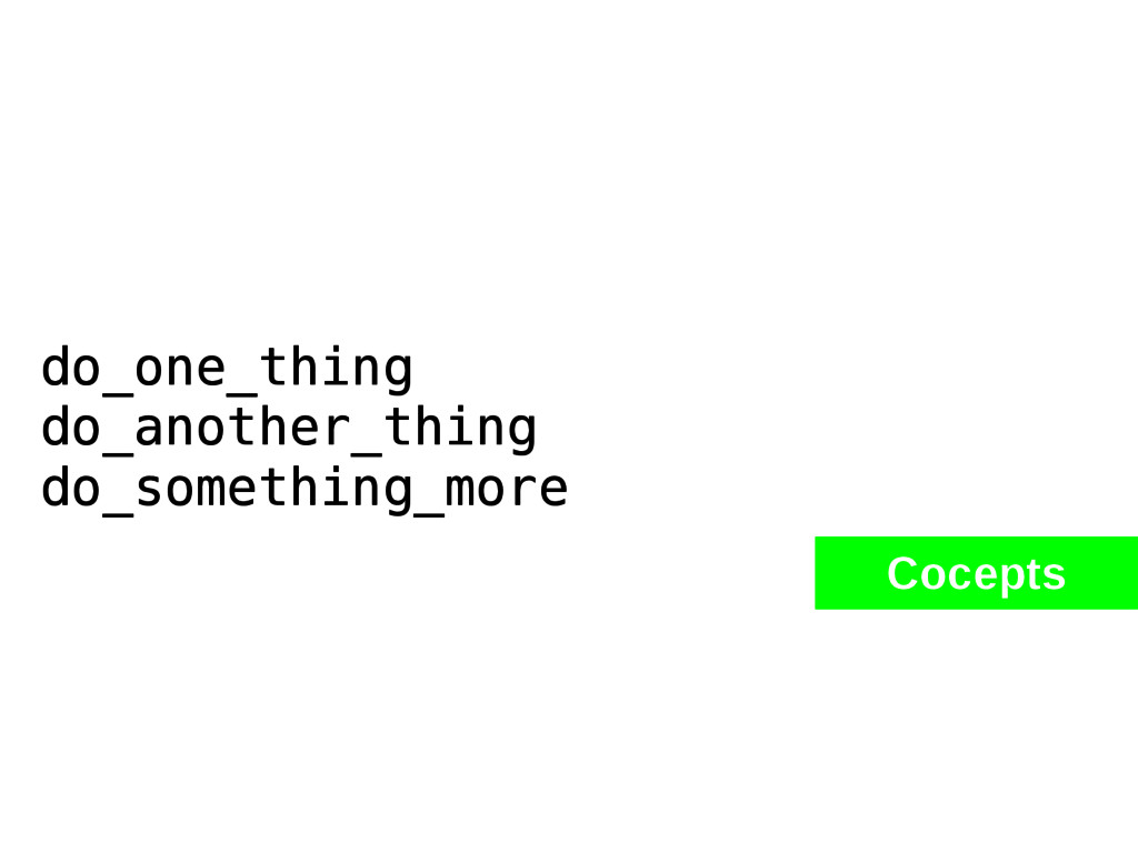 do_one_thing do_another_thing do_something_more...