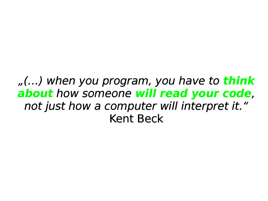 """(…) when you program, you have to think about ..."