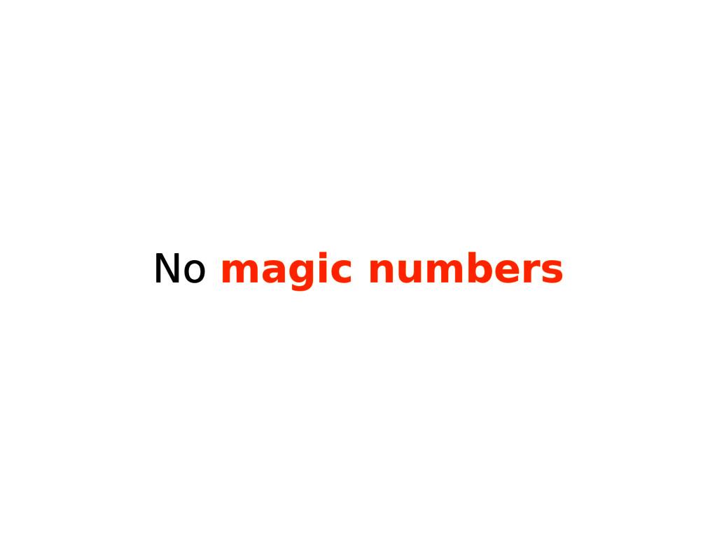 No magic numbers