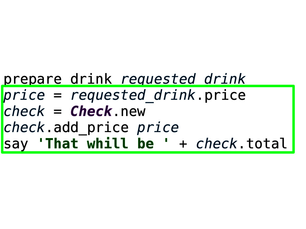prepare_drink requested_drink price = requested...