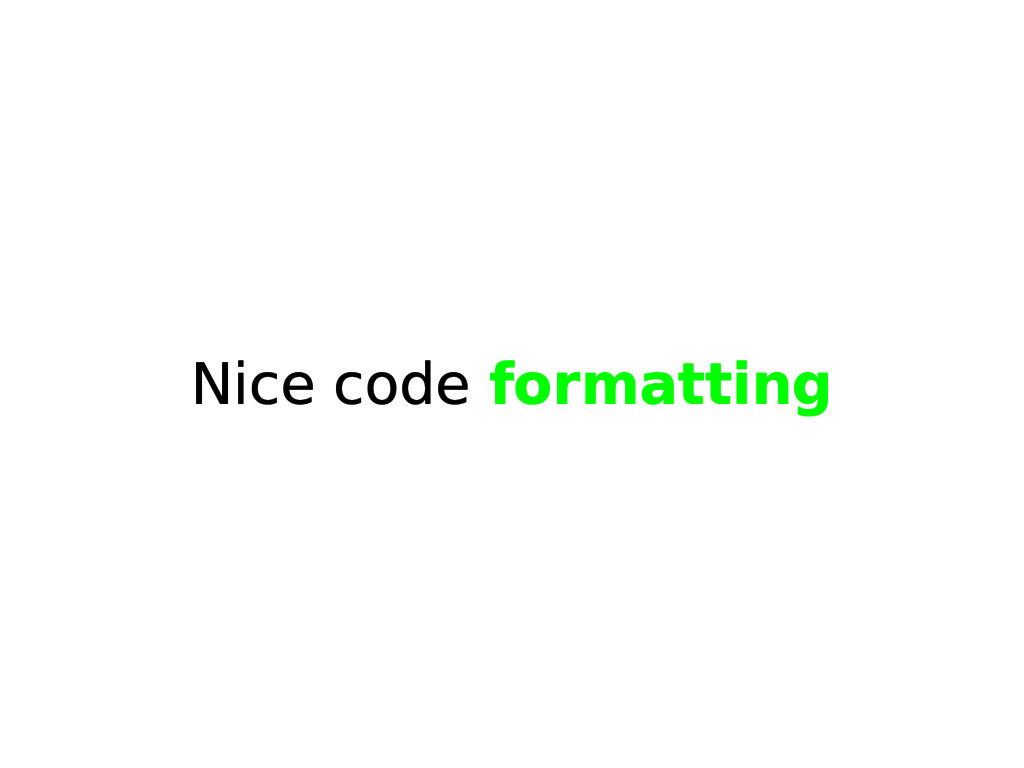 Nice code formatting
