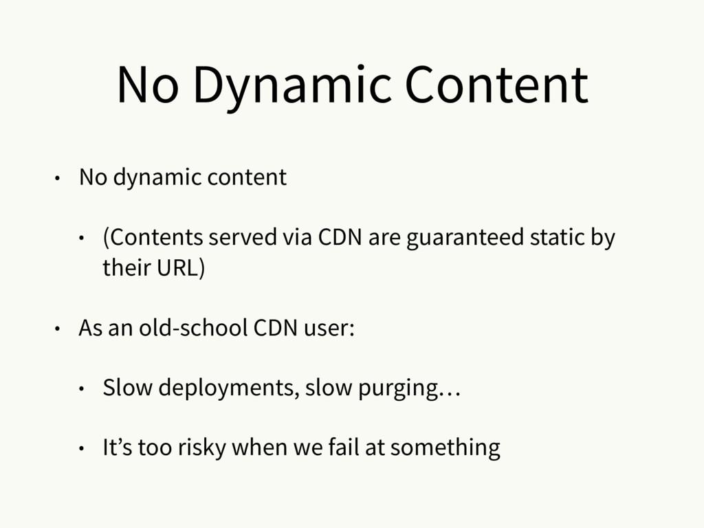 No Dynamic Content • No dynamic content • (Cont...