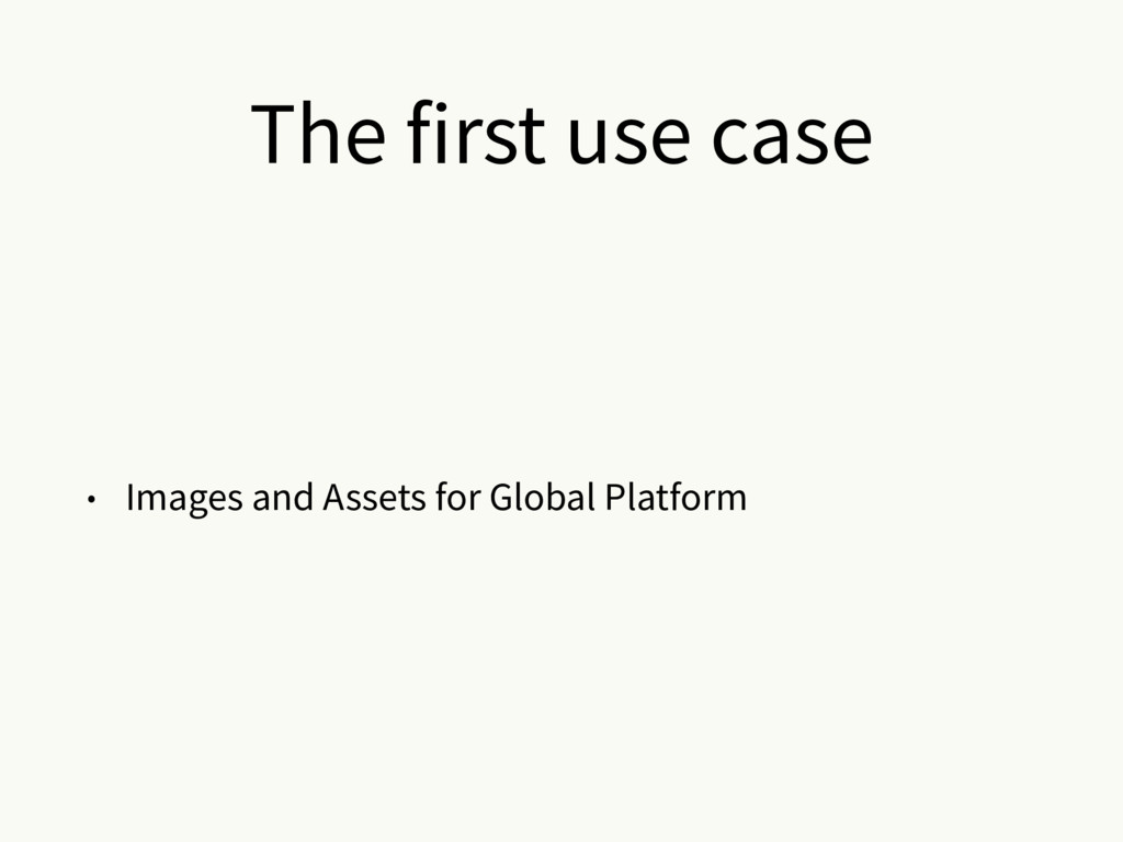 The first use case • Images and Assets for Glob...