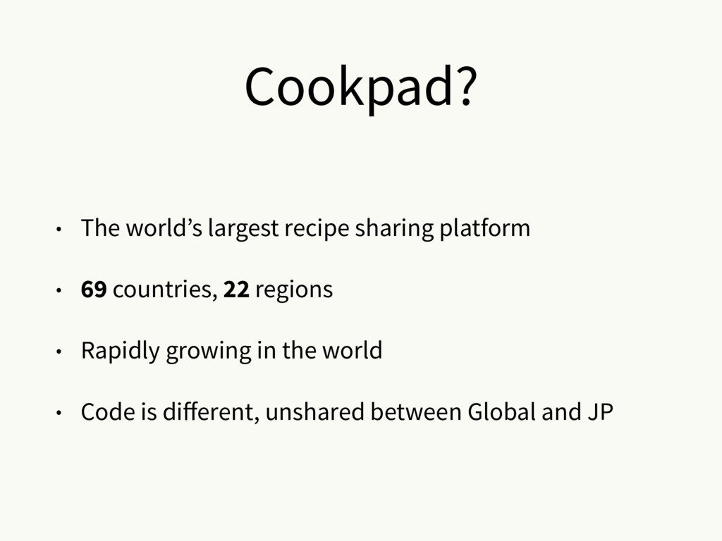 Cookpad? • The world's largest recipe sharing p...