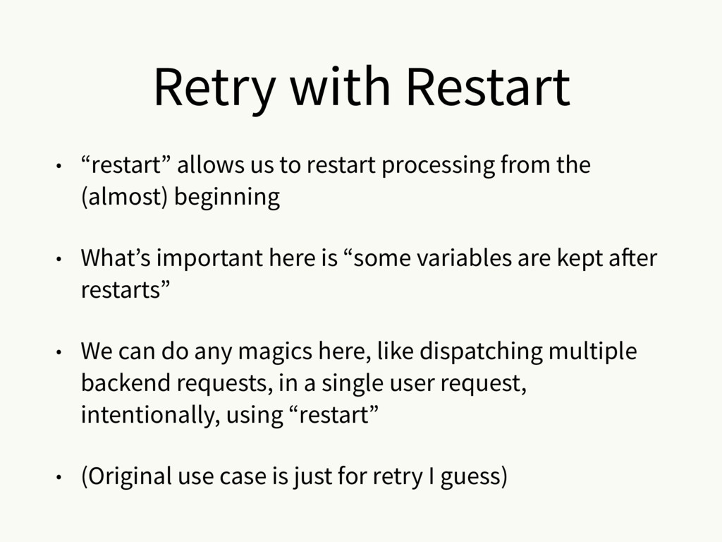 "Retry with Restart • ""restart"" allows us to res..."