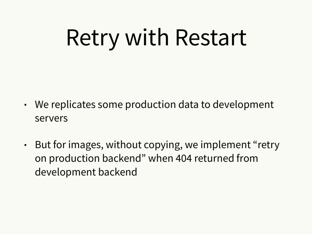 Retry with Restart • We replicates some product...