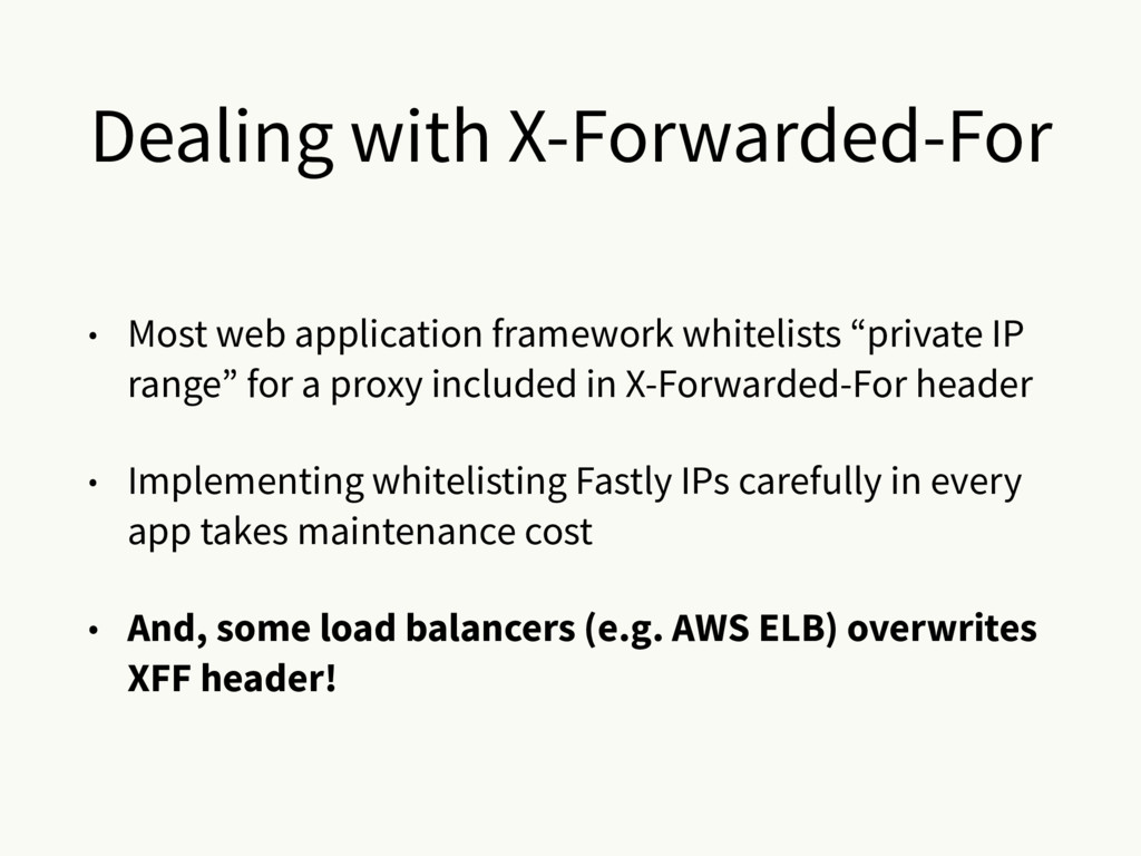 Dealing with X-Forwarded-For • Most web applica...