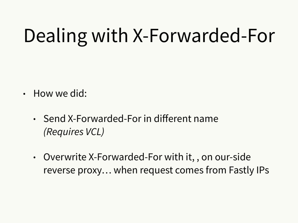 Dealing with X-Forwarded-For • How we did: • Se...