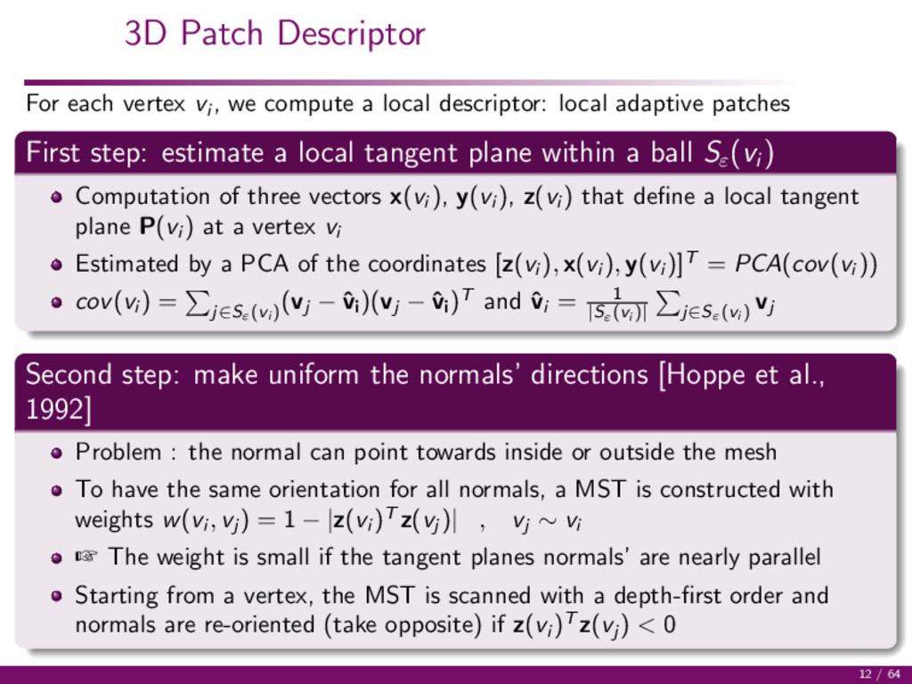 3D Patch Descriptor For each vertex vi , we com...