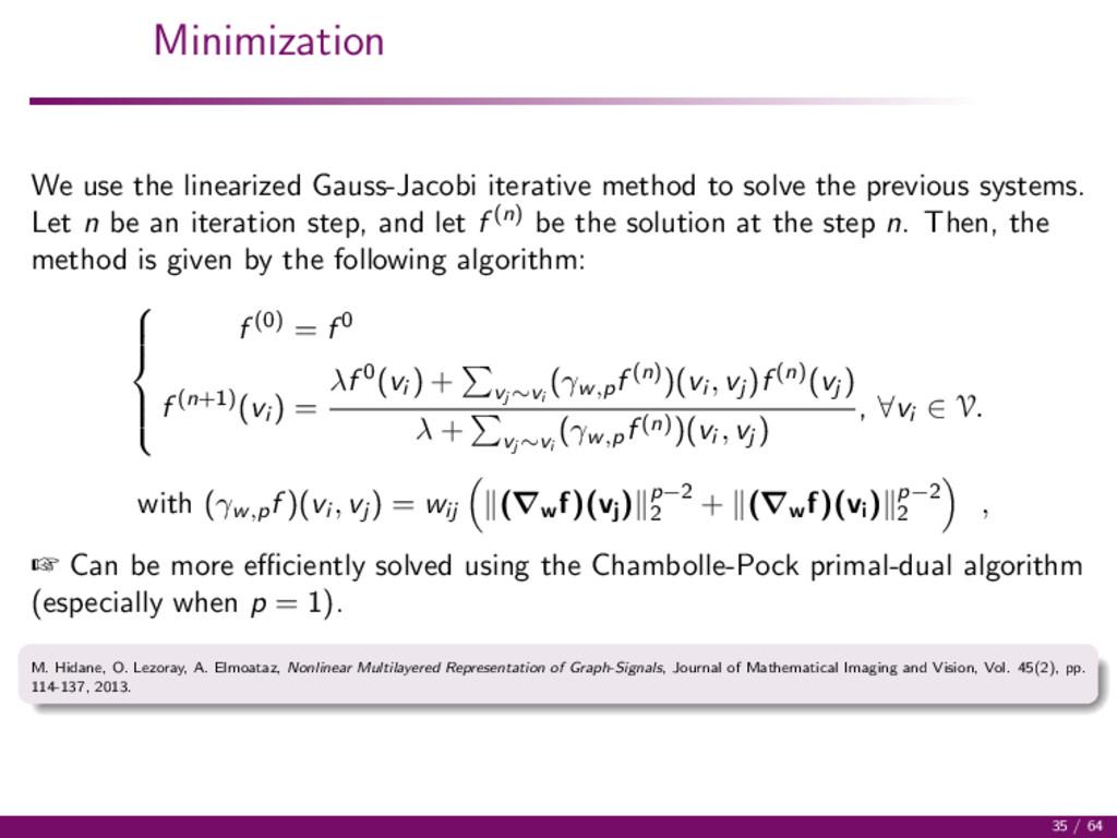 Minimization We use the linearized Gauss-Jacobi...