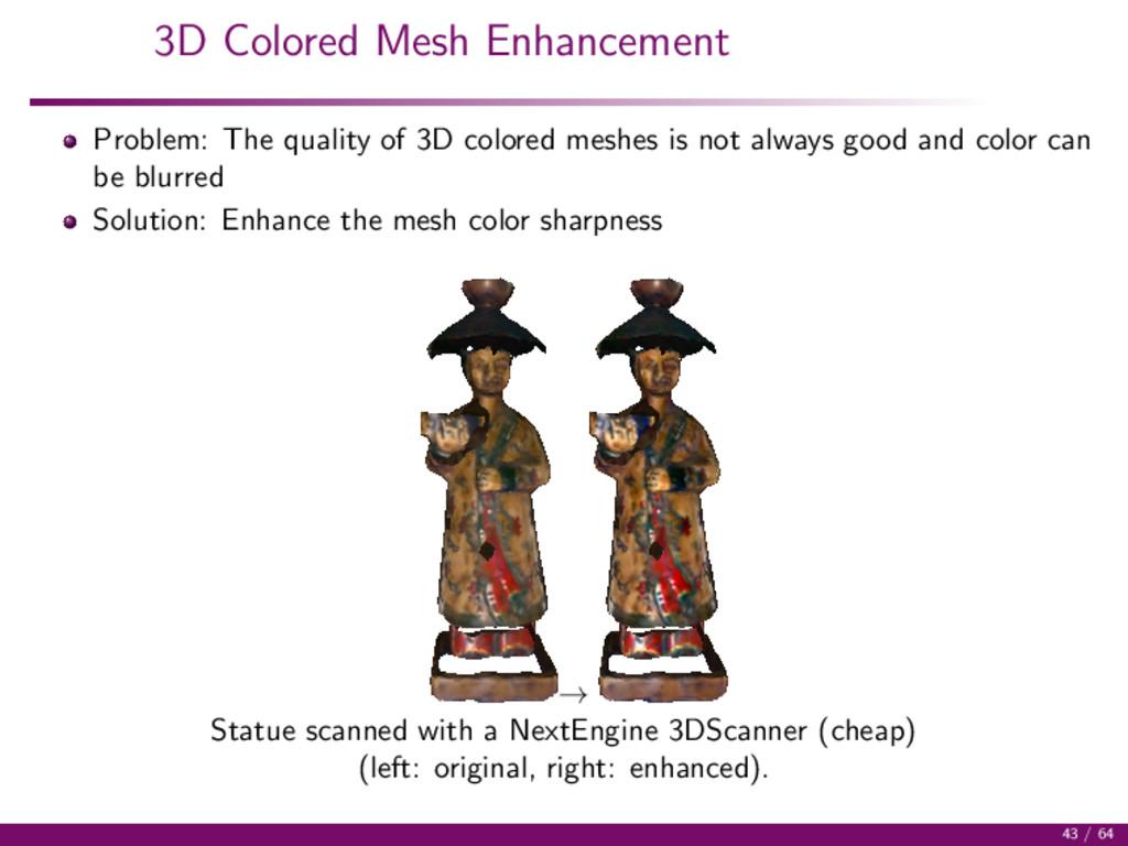 3D Colored Mesh Enhancement Problem: The qualit...