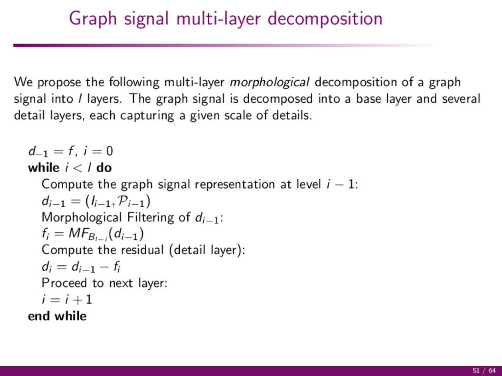 Graph signal multi-layer decomposition We propo...