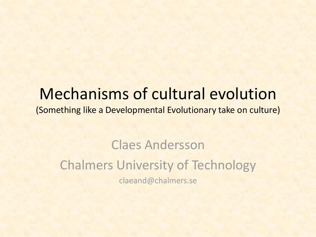 Mechanisms of cultural evolution (Something lik...