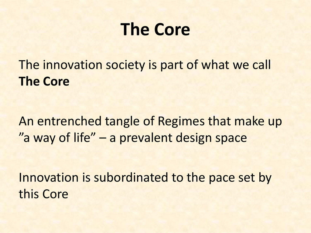The Core The innovation society is part of what...